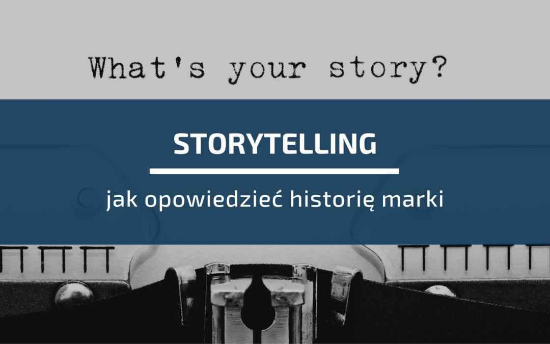 Storytelling, czyli jak opowiedzieć historię marki
