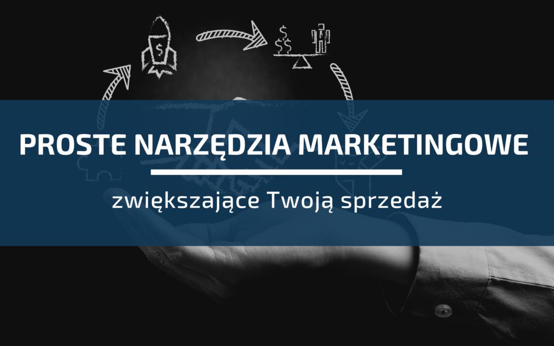 3 Proste Narzędzia Marketingowe Zwiększające Twoją Sprzedaż