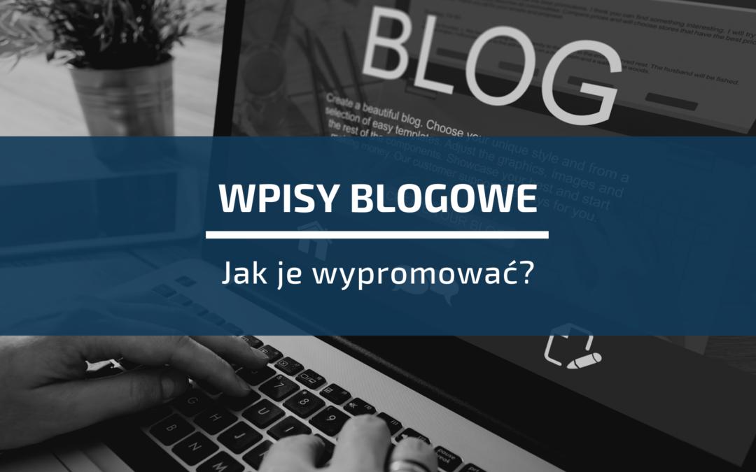 Jak wypromować wpisy blogowe?