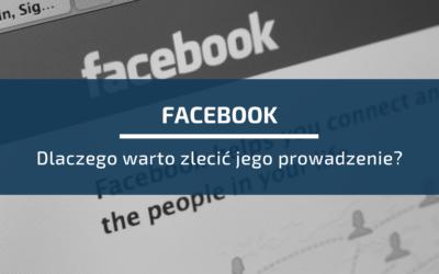 Dlaczego prowadzenie strony naFacebooku warto powierzyć profesjonalistom?
