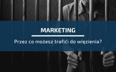 7 dróg marketingowych, przezktóre możesz trafić dowięzienia